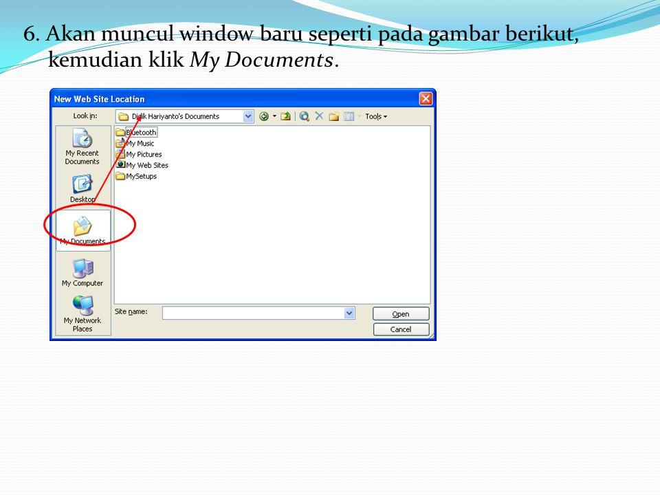 6. Akan muncul window baru seperti pada gambar berikut, kemudian klik My Documents.