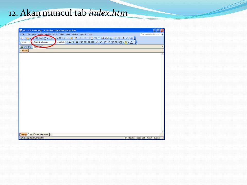 12. Akan muncul tab index.htm