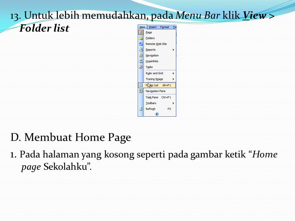 13. Untuk lebih memudahkan, pada Menu Bar klik View > Folder list