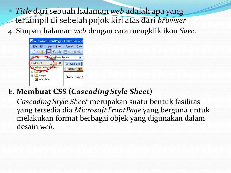 Title dari sebuah halaman web adalah apa yang tertampil di sebelah pojok kiri atas dari browser