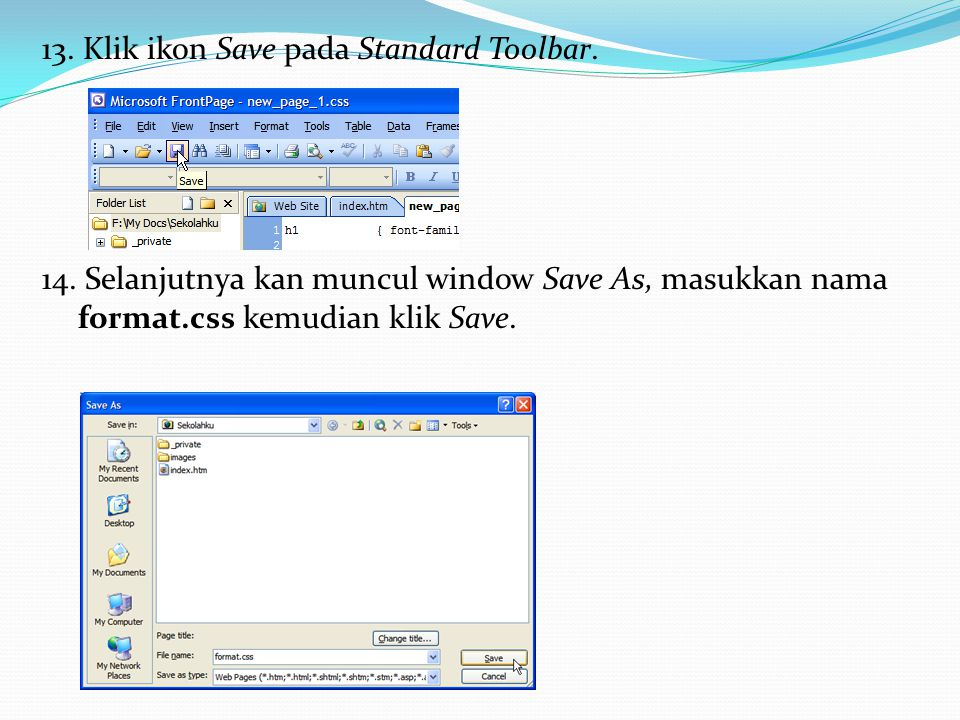 13. Klik ikon Save pada Standard Toolbar. 14
