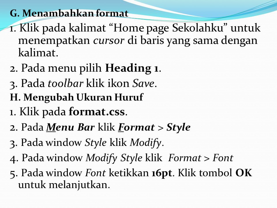 2. Pada menu pilih Heading 1. 3. Pada toolbar klik ikon Save.