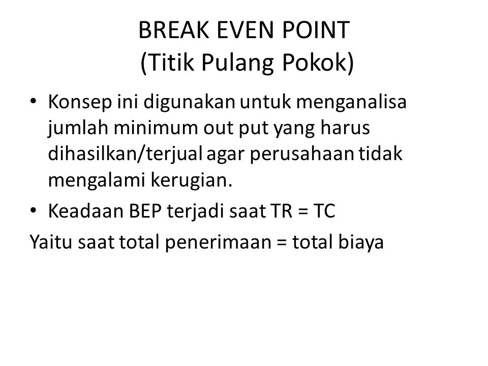 BREAK EVEN POINT (Titik Pulang Pokok)