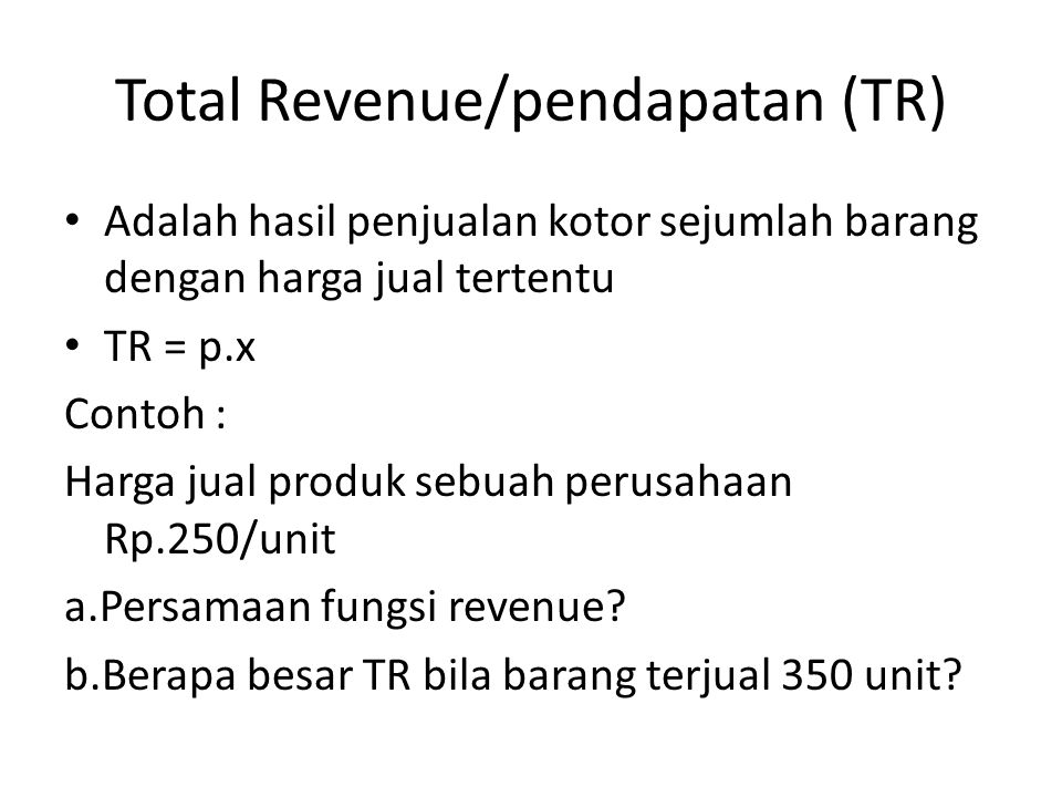 Total Revenue/pendapatan (TR)