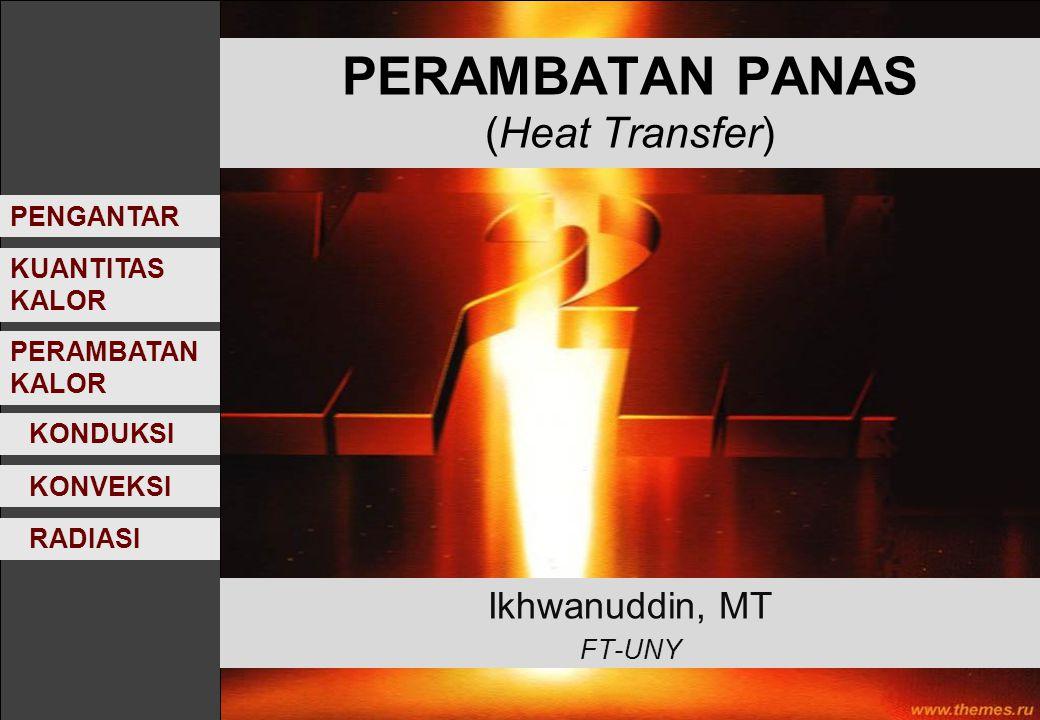 PERAMBATAN PANAS (Heat Transfer)