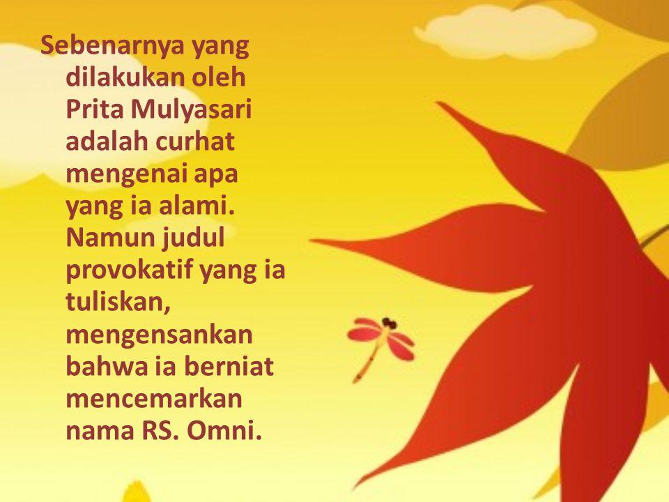 Sebenarnya yang dilakukan oleh Prita Mulyasari adalah curhat mengenai apa yang ia alami.