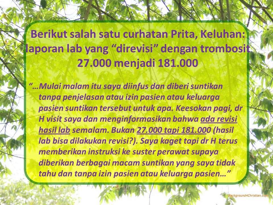 Berikut salah satu curhatan Prita, Keluhan: laporan lab yang direvisi dengan trombosit 27.000 menjadi 181.000