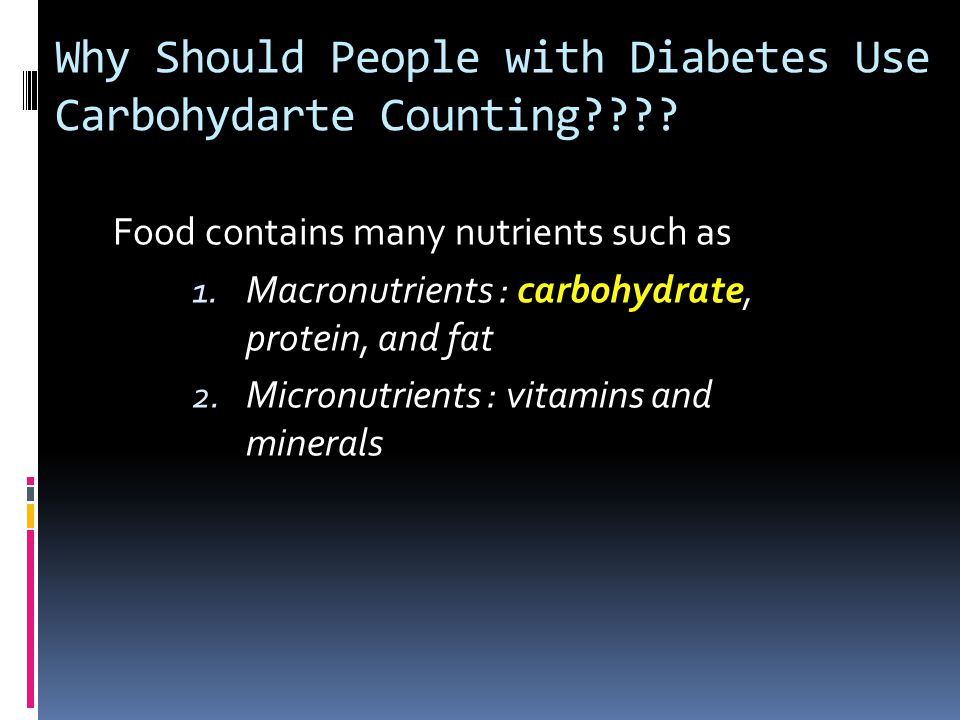 Why Should People with Diabetes Use Carbohydarte Counting