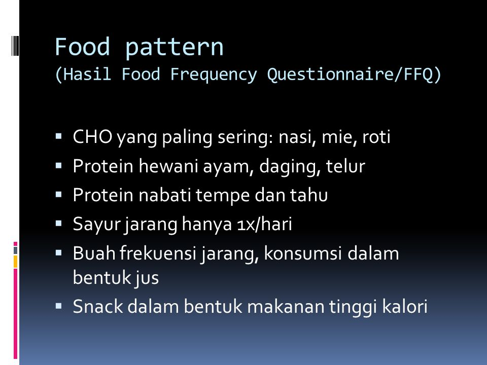 Food pattern (Hasil Food Frequency Questionnaire/FFQ)