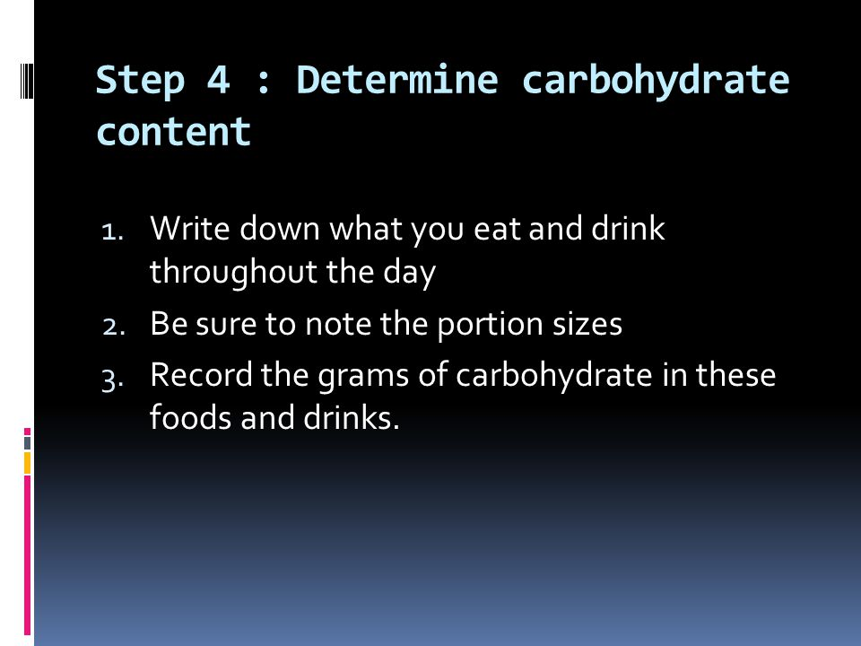 Step 4 : Determine carbohydrate content