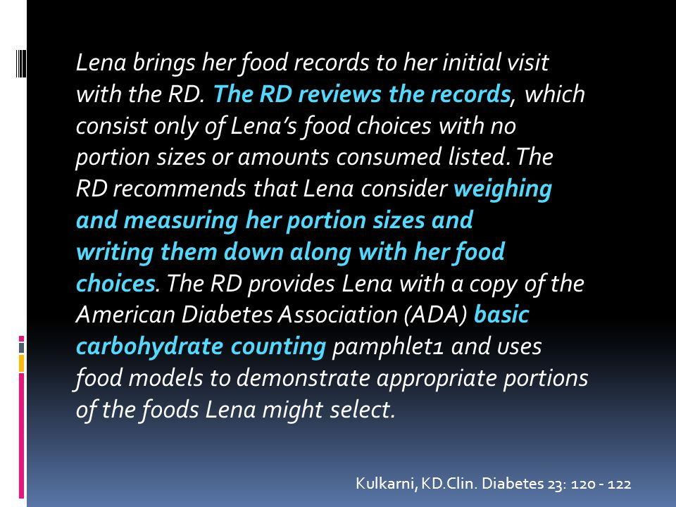 Lena brings her food records to her initial visit with the RD