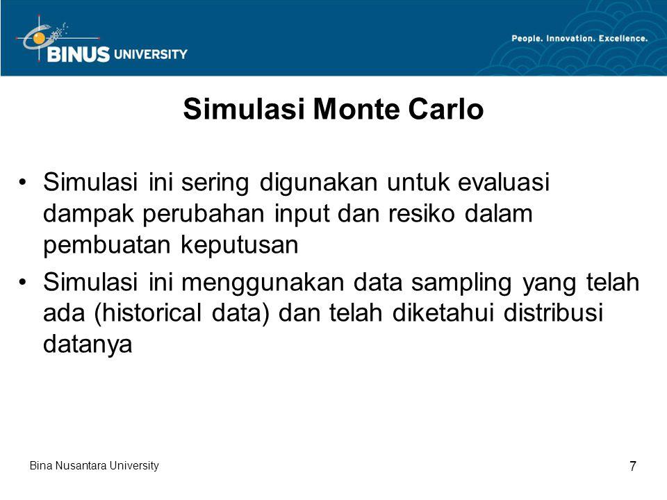 Simulasi Monte Carlo Simulasi ini sering digunakan untuk evaluasi dampak perubahan input dan resiko dalam pembuatan keputusan.