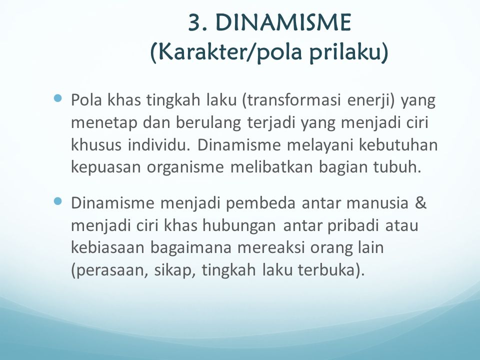 3. DINAMISME (Karakter/pola prilaku)