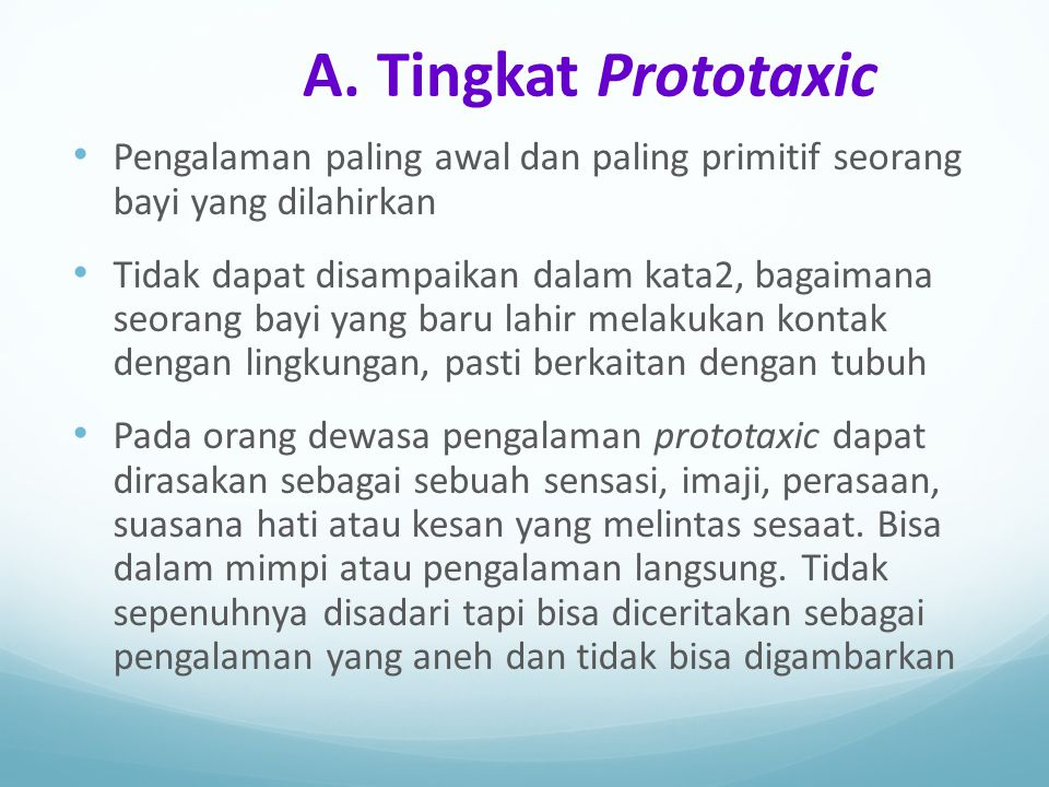 A. Tingkat Prototaxic Pengalaman paling awal dan paling primitif seorang bayi yang dilahirkan.
