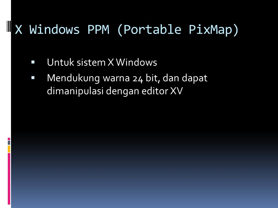 X Windows PPM (Portable PixMap)