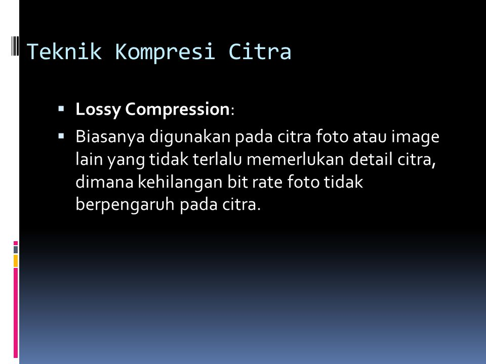 Teknik Kompresi Citra Lossy Compression: