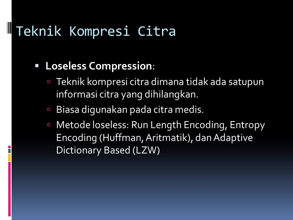 Teknik Kompresi Citra Loseless Compression: