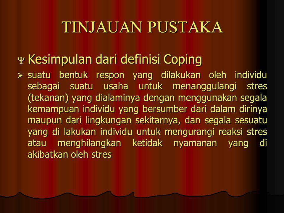TINJAUAN PUSTAKA Kesimpulan dari definisi Coping