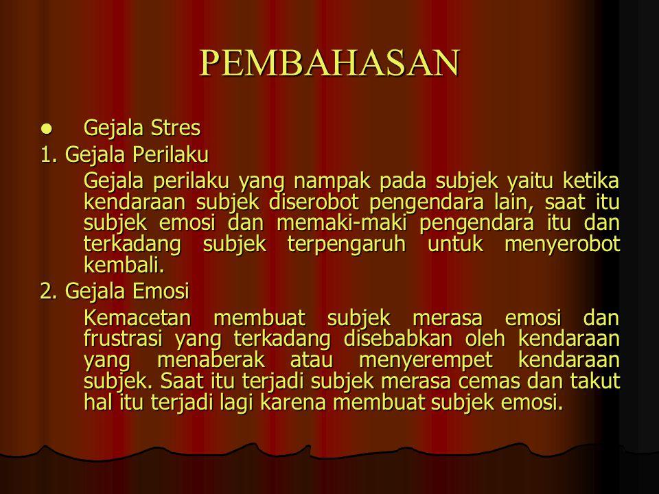 PEMBAHASAN Gejala Stres 1. Gejala Perilaku