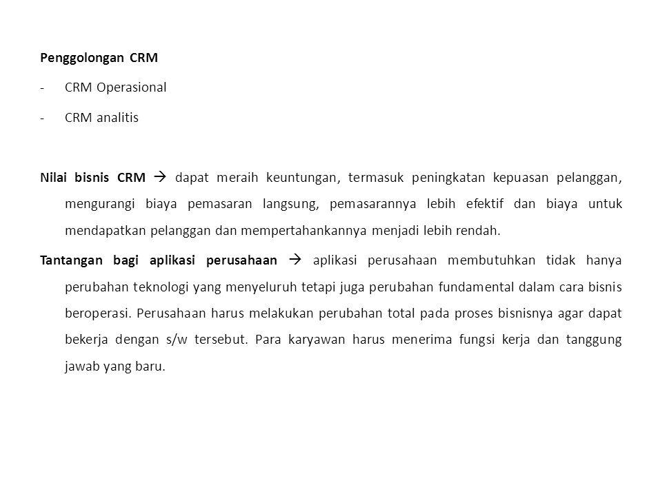 Penggolongan CRM CRM Operasional. CRM analitis.