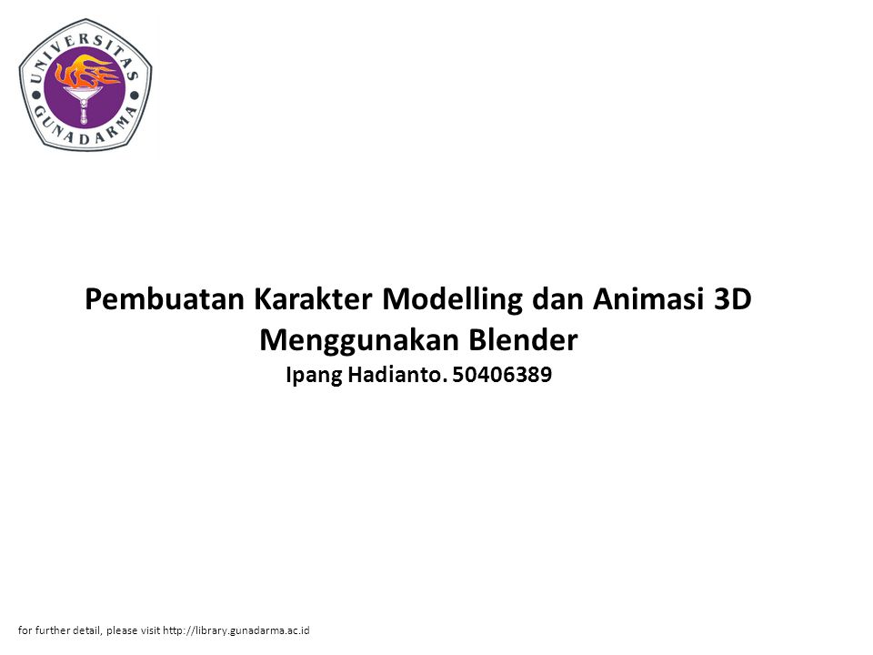 Pembuatan Karakter Modelling dan Animasi 3D Menggunakan Blender Ipang Hadianto. 50406389