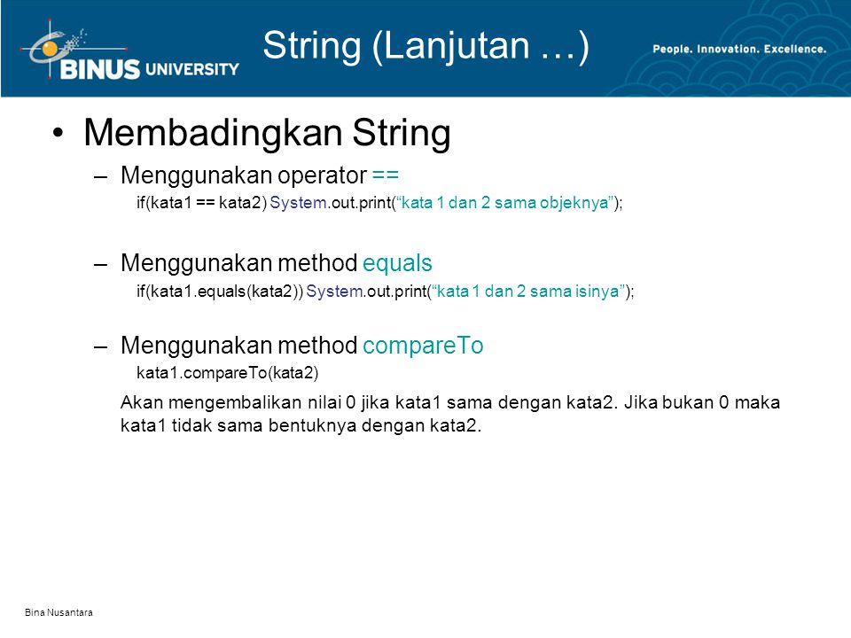 String (Lanjutan …) Membadingkan String Menggunakan operator ==