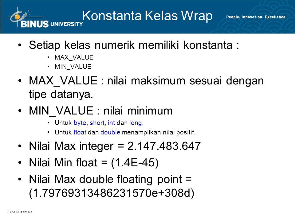 Konstanta Kelas Wrap Setiap kelas numerik memiliki konstanta :