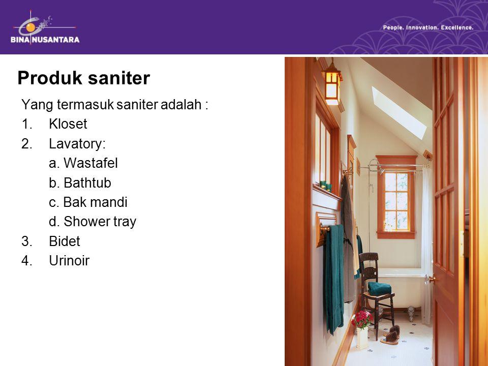 Produk saniter Yang termasuk saniter adalah : Kloset Lavatory: