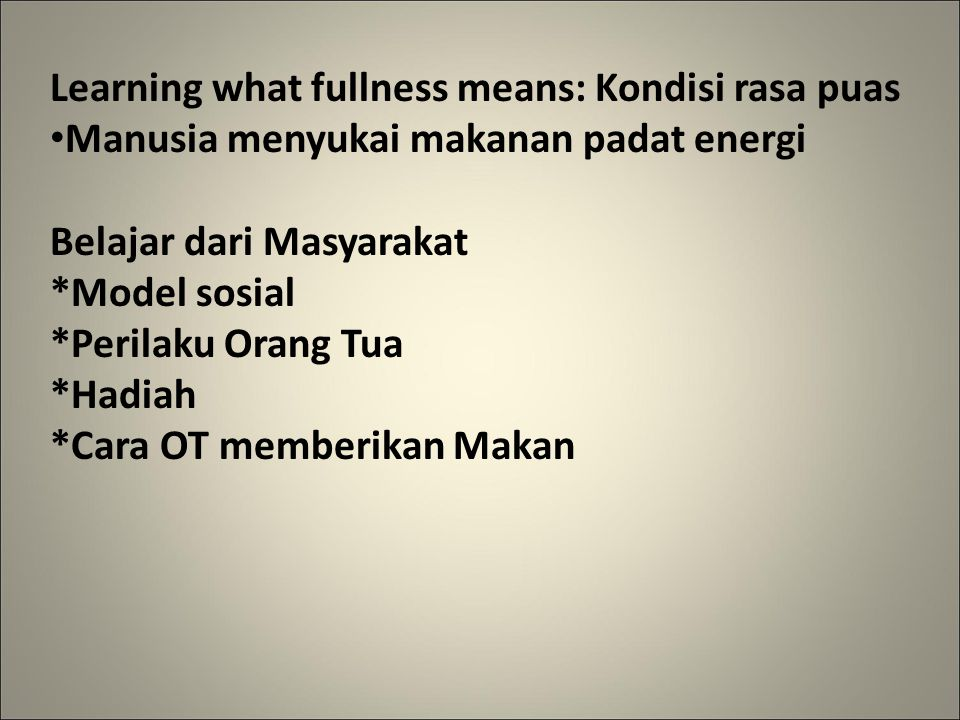 Learning what fullness means: Kondisi rasa puas