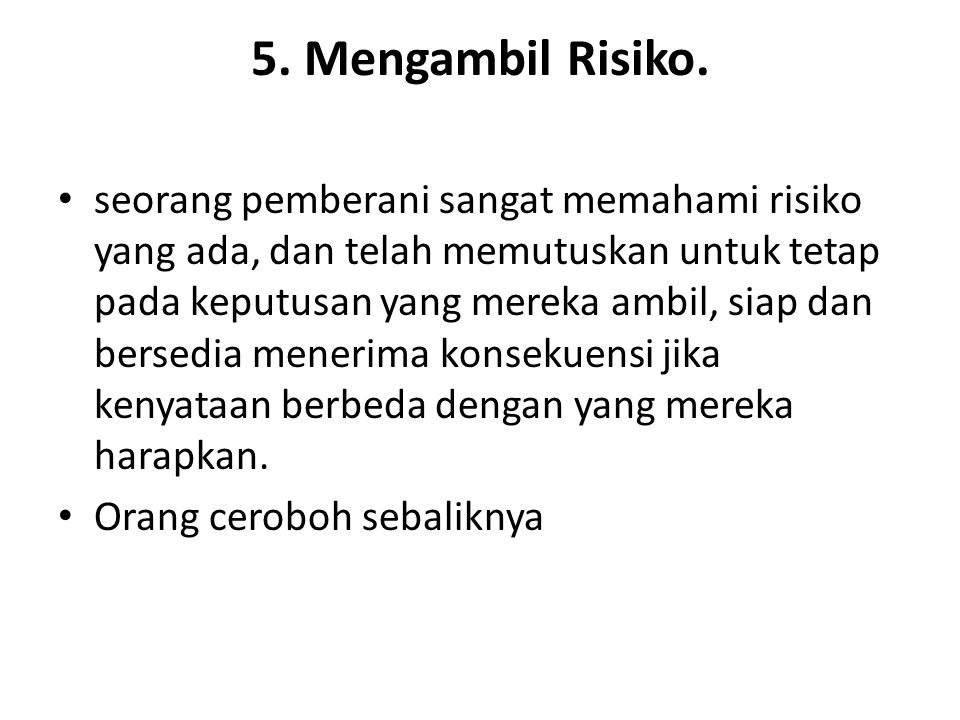 5. Mengambil Risiko.
