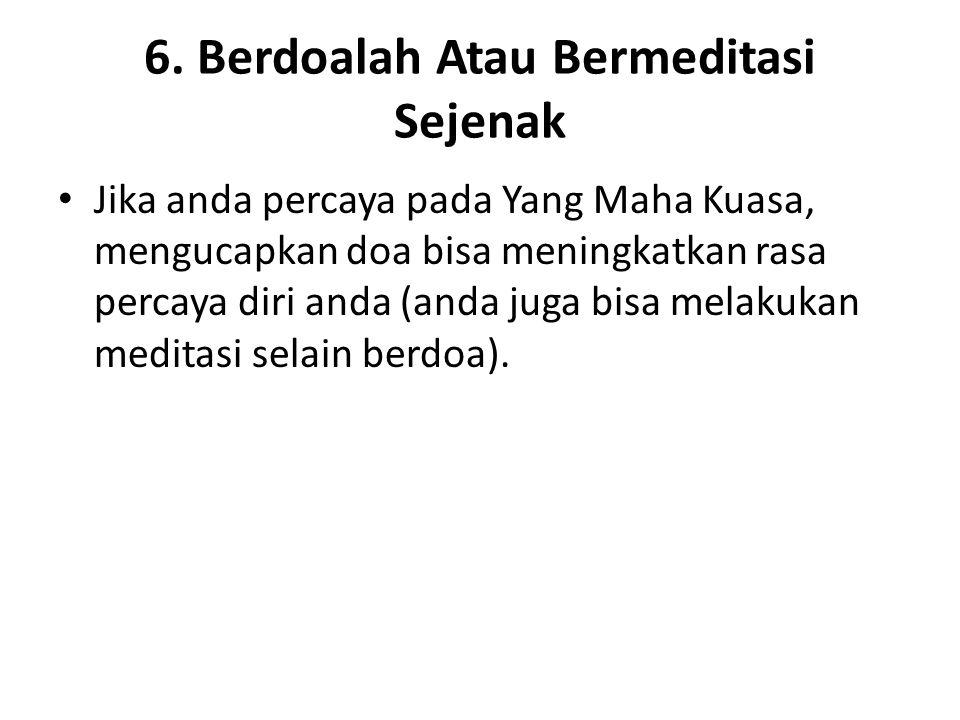 6. Berdoalah Atau Bermeditasi Sejenak