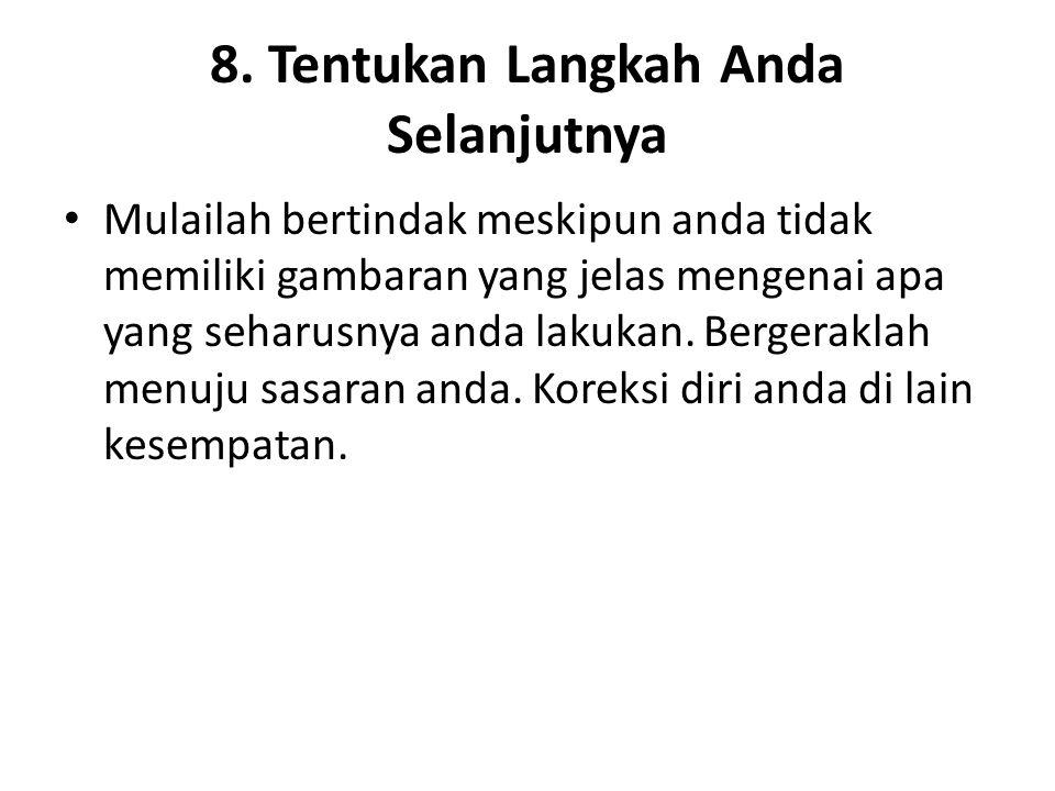 8. Tentukan Langkah Anda Selanjutnya
