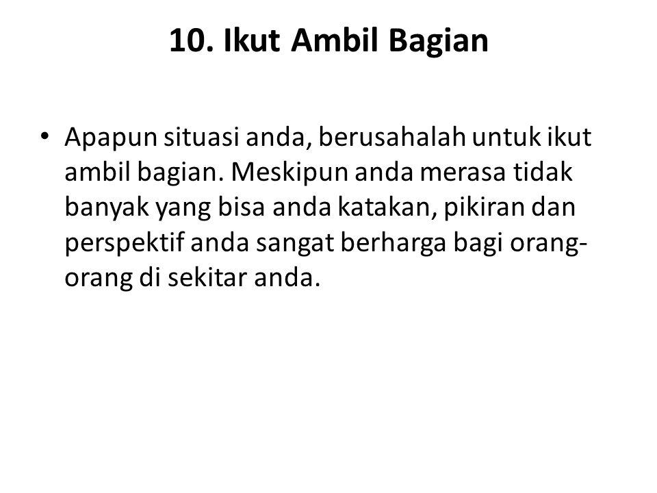 10. Ikut Ambil Bagian