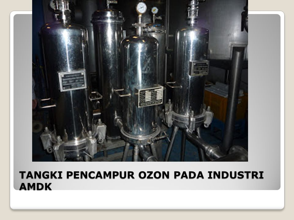 TANGKI PENCAMPUR OZON PADA INDUSTRI AMDK