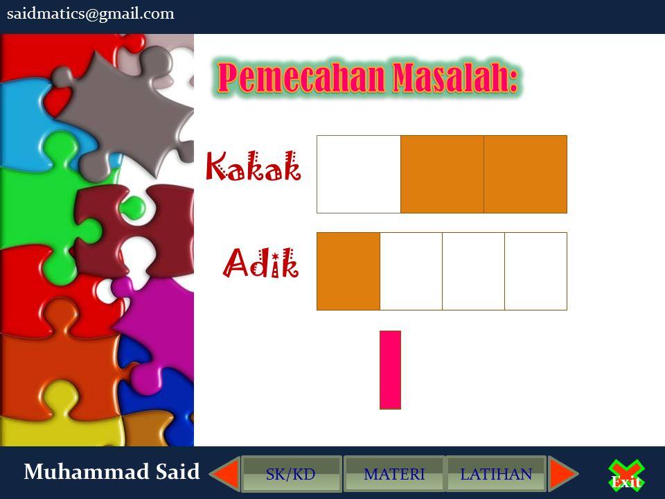 Pemecahan Masalah: Kakak Adik Muhammad Said saidmatics@gmail.com SK/KD