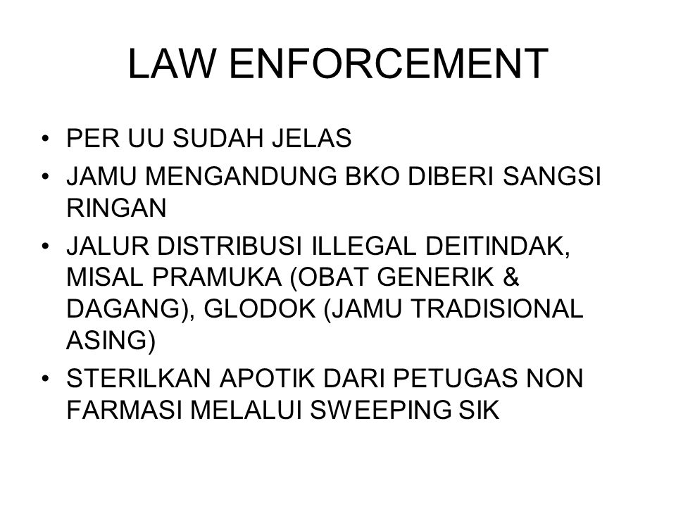 LAW ENFORCEMENT PER UU SUDAH JELAS
