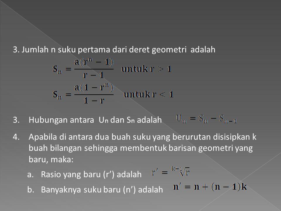 3. Jumlah n suku pertama dari deret geometri adalah