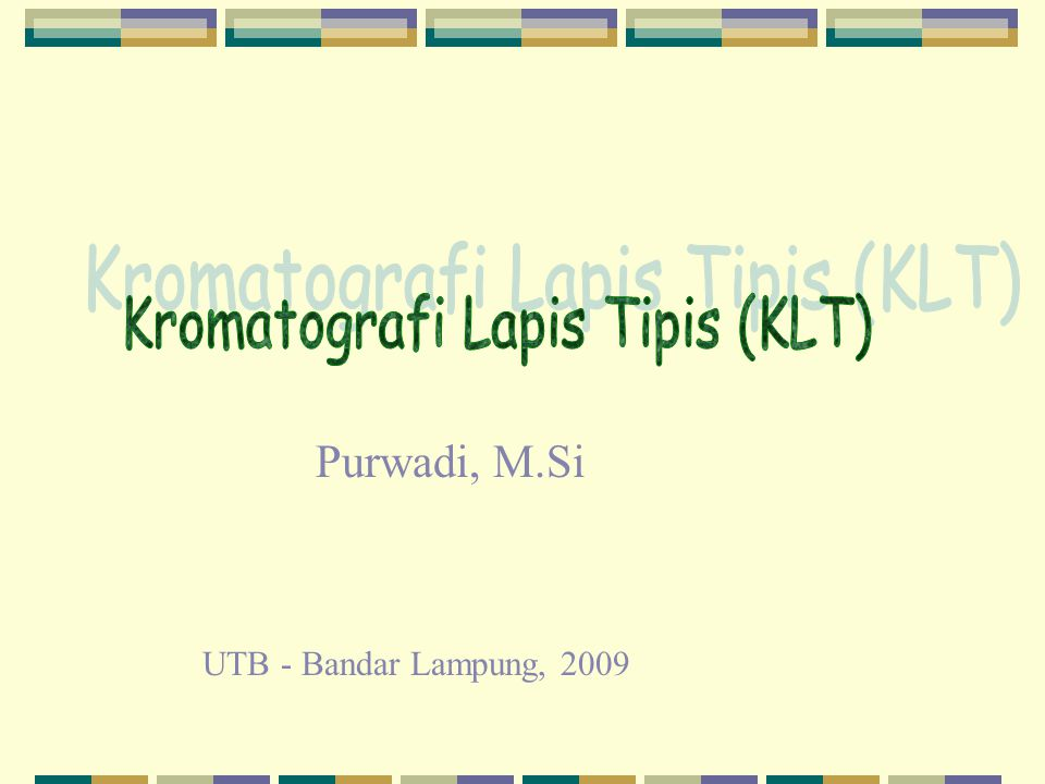 Kromatografi Lapis Tipis (KLT)