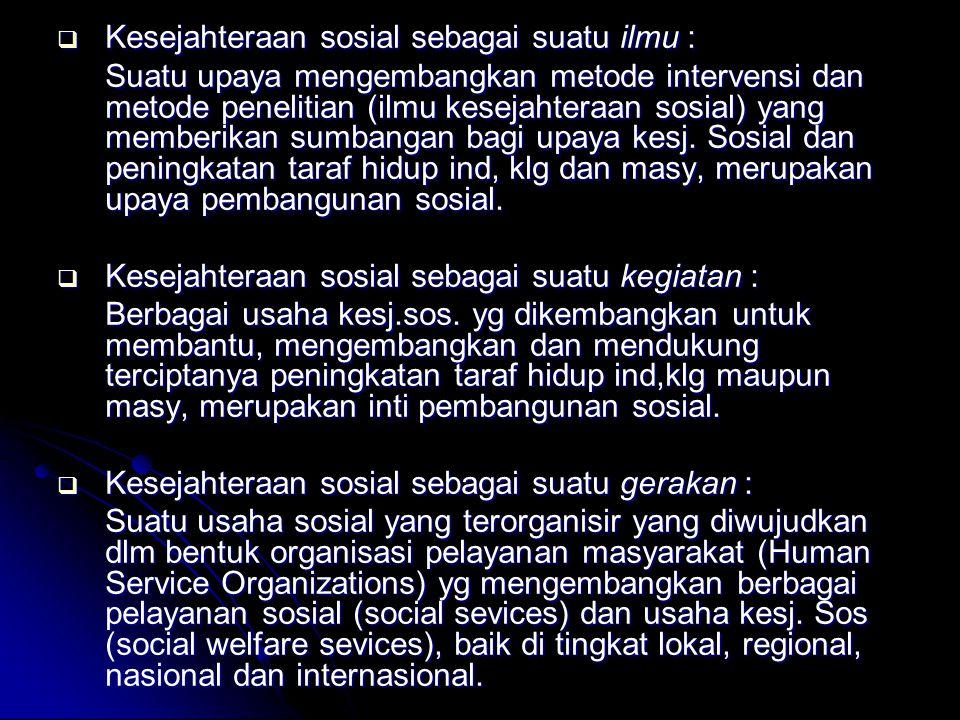 Kesejahteraan sosial sebagai suatu ilmu :