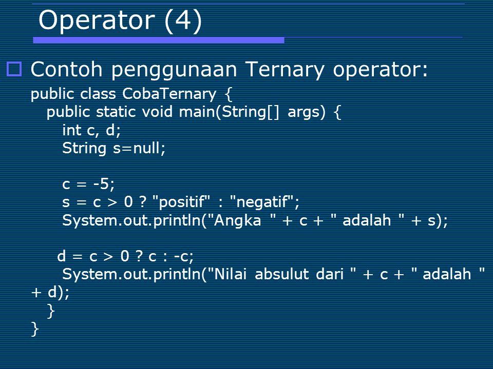 Operator (4) Contoh penggunaan Ternary operator: