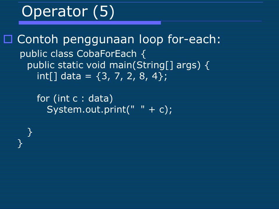 Operator (5) Contoh penggunaan loop for-each: