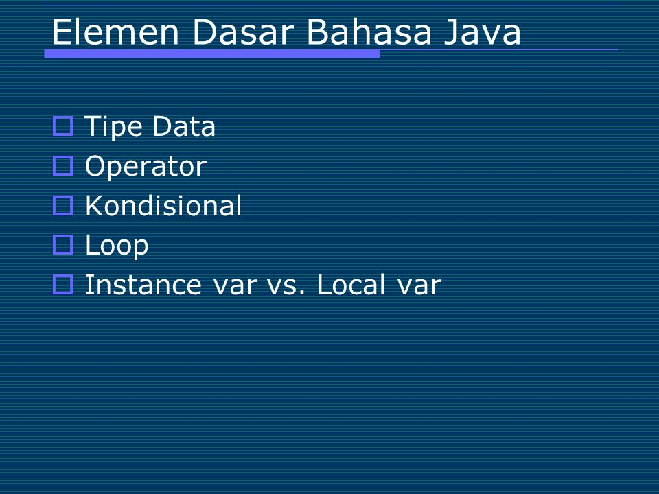 Elemen Dasar Bahasa Java