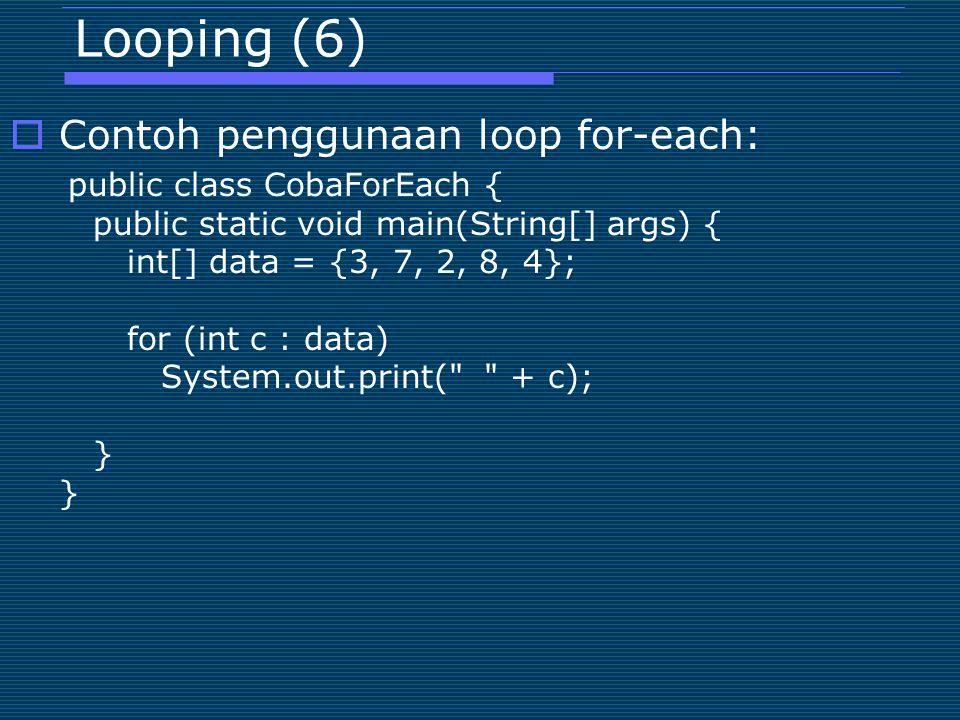 Looping (6) Contoh penggunaan loop for-each: