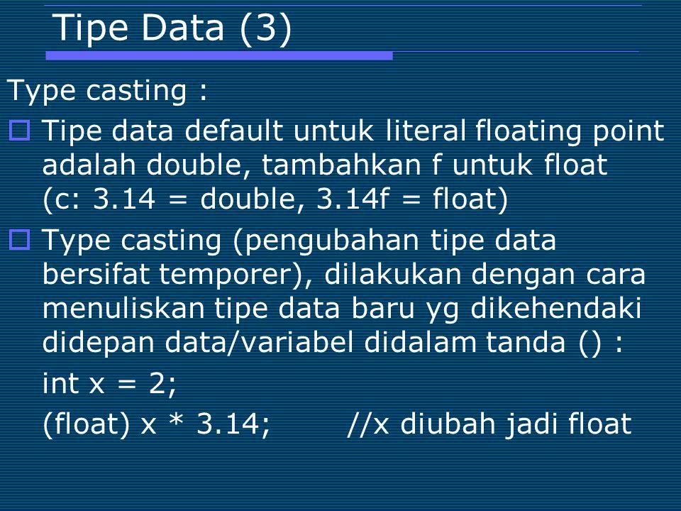 Tipe Data (3) Type casting :