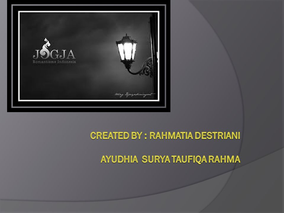 Created by : rahmatia destriani ayudhia surya taufiqa rahma