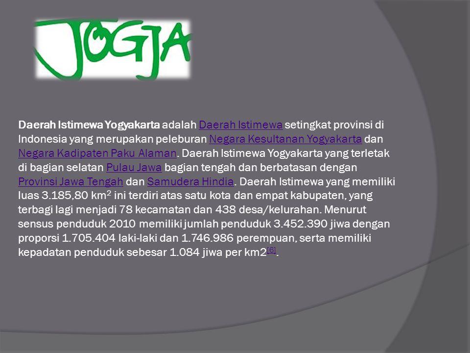 Daerah Istimewa Yogyakarta adalah Daerah Istimewa setingkat provinsi di Indonesia yang merupakan peleburan Negara Kesultanan Yogyakarta dan Negara Kadipaten Paku Alaman.