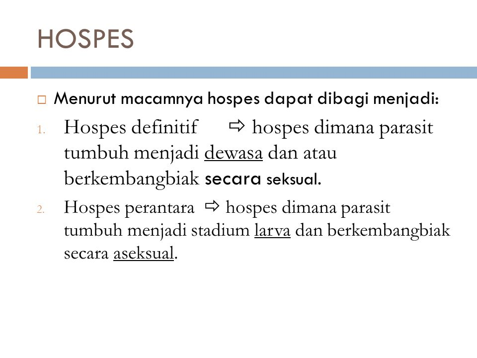 HOSPES Menurut macamnya hospes dapat dibagi menjadi: