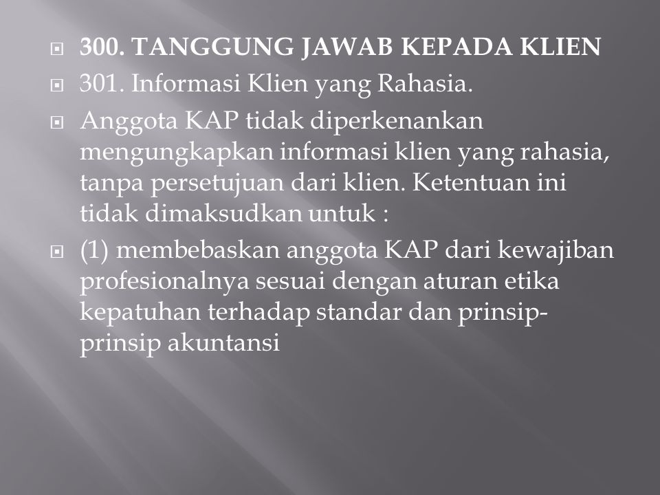 300. TANGGUNG JAWAB KEPADA KLIEN
