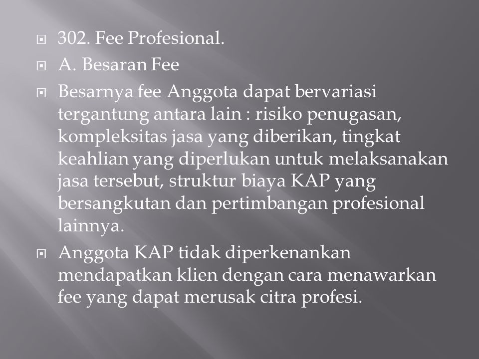 302. Fee Profesional. A. Besaran Fee.