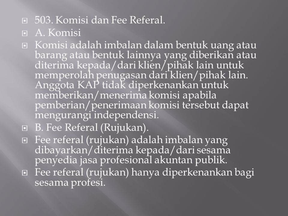 503. Komisi dan Fee Referal. A. Komisi.